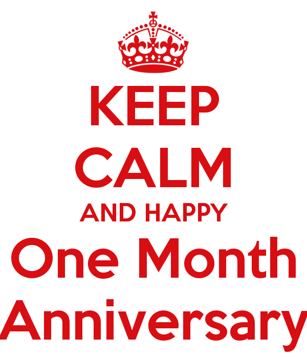 happy monthaversary to keep calm and happy one month anniversary 7